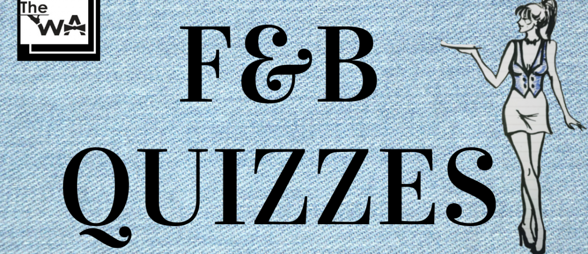 F&B Quiz! Food and Beverage Service Quiz Questions and Answers